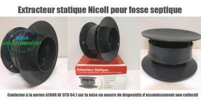 Extracteur statique Nicoll fosse septique