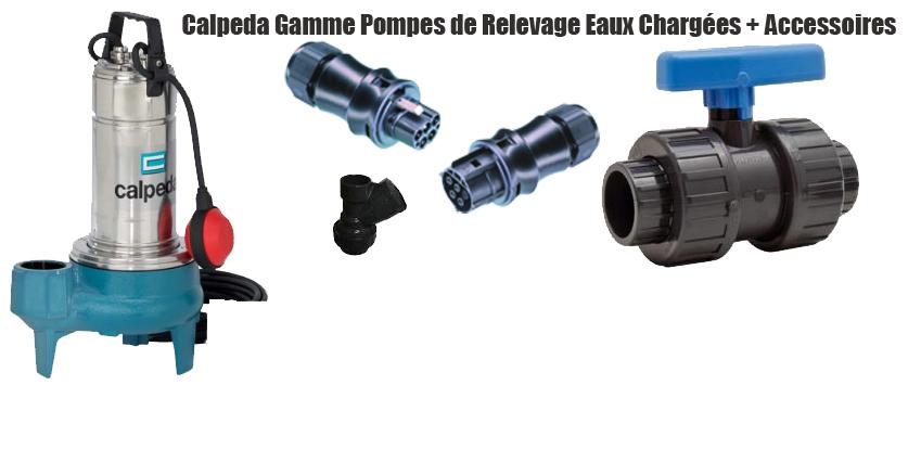 Calpeda gamme pompes de relevage eaux chargées + accessoires