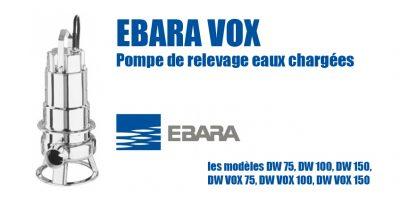 EBARA VOX Pompe de relevage eaux chargées