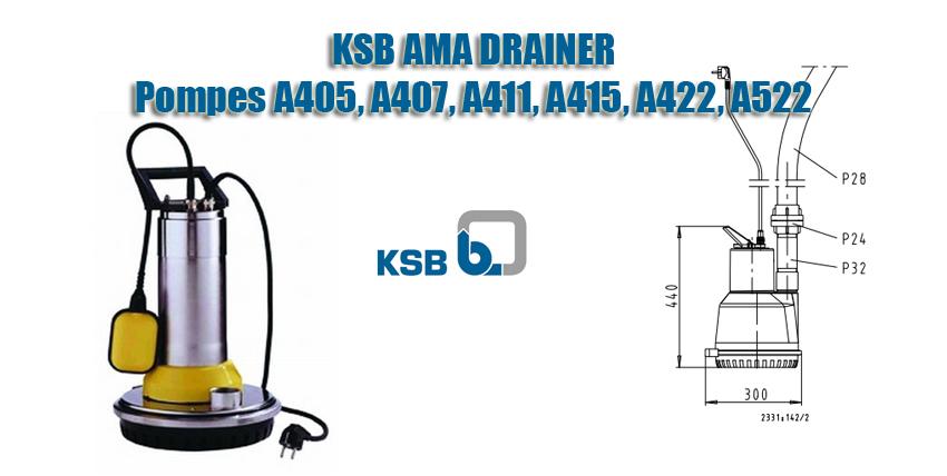 KSB AMA DRAINER Pompes A405, A407, A411, A415, A422, A522