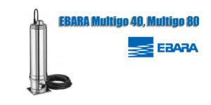 EBARA Multigo 40, Multigo 80