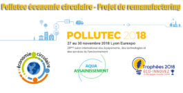 Pollutec économie circulaire – Projet de remanufacturing
