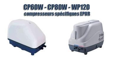 CP60W - CP80W - WP120 compresseurs spécifiques EPUR