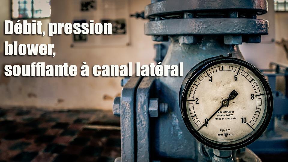 Débit pression blower soufflante