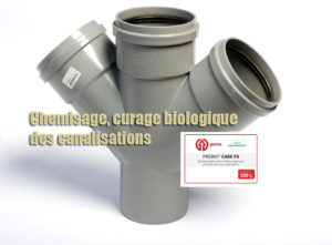Chemisage curage biologique canalisations