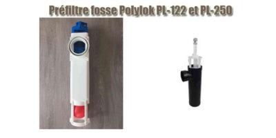 Préfiltre fosse Polylok PL-122 et PL-250