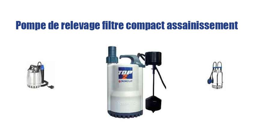 Pompe de relevage filtre compact assainissement