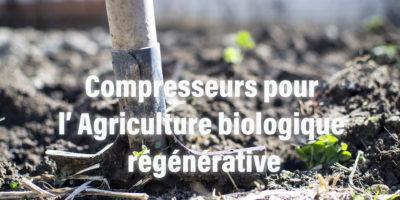 Compresseurs Agriculture biologique régénérative