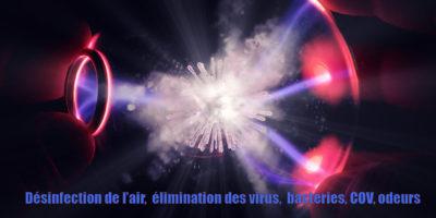 Désinfection de l'air, élimination des virus, bactéries, COV, odeurs