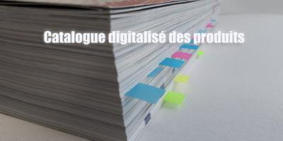 Catalogue digitalisé des produits