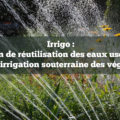 réutilisation eaux usées Irrigo