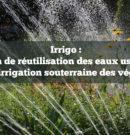 Irrigo: la solution de réutilisation des eaux usées traitées pour l'irrigation
